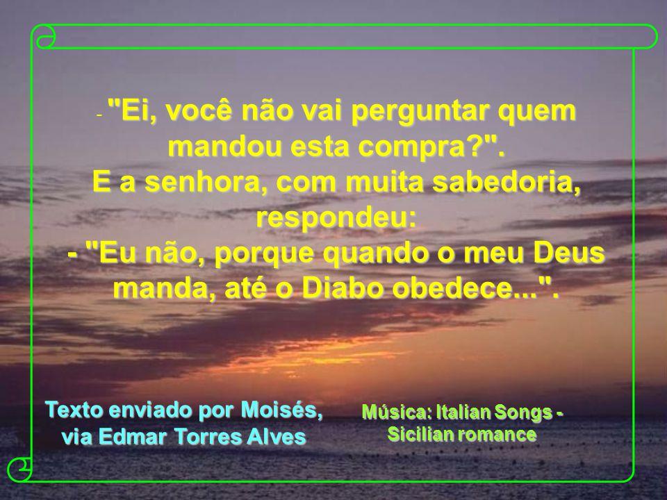 Texto enviado por Moisés, via Edmar Torres Alves