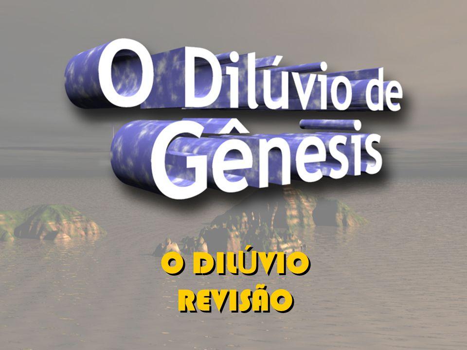 O DILÚVIO REVISÃO