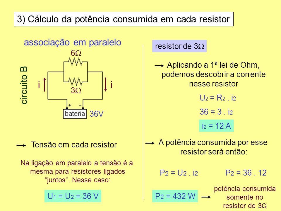 3) Cálculo da potência consumida em cada resistor