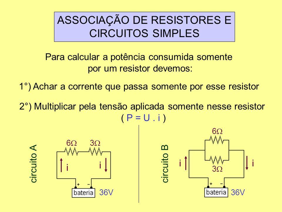 ASSOCIAÇÃO DE RESISTORES E CIRCUITOS SIMPLES