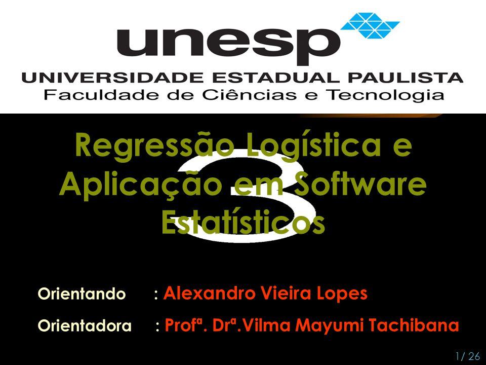 Regressão Logística e Aplicação em Software Estatísticos