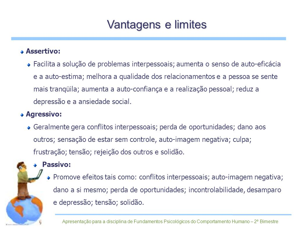 Vantagens e limites Assertivo: