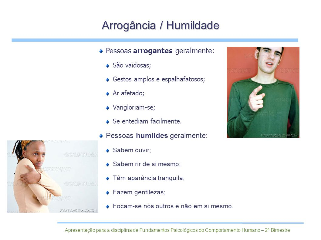 Arrogância / Humildade
