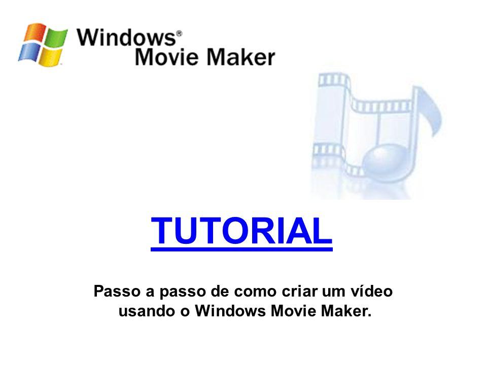 Passo a passo de como criar um vídeo usando o Windows Movie Maker.