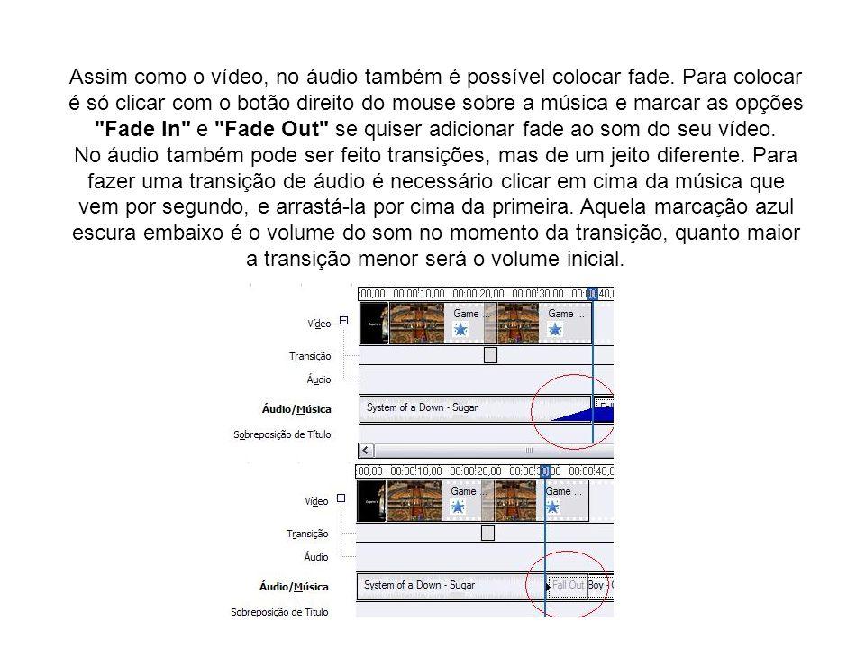 Assim como o vídeo, no áudio também é possível colocar fade