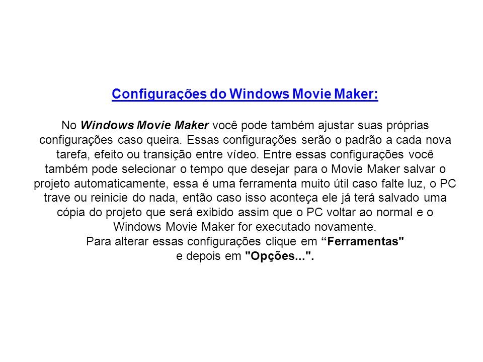 Configurações do Windows Movie Maker: