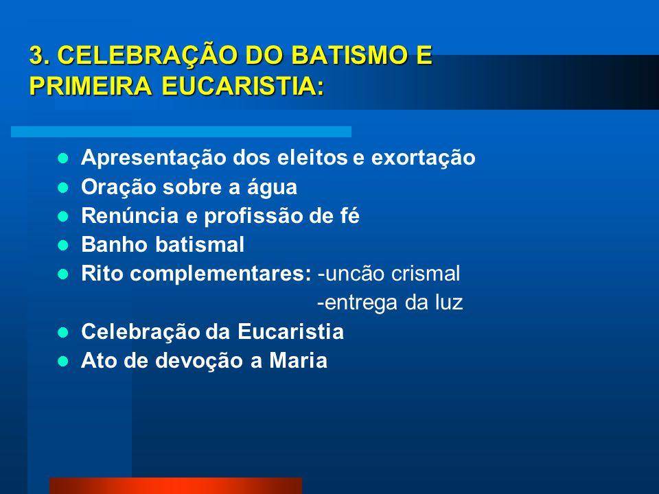 3. CELEBRAÇÃO DO BATISMO E PRIMEIRA EUCARISTIA: