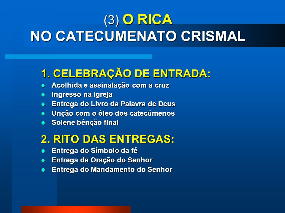 (3) O RICA NO CATECUMENATO CRISMAL