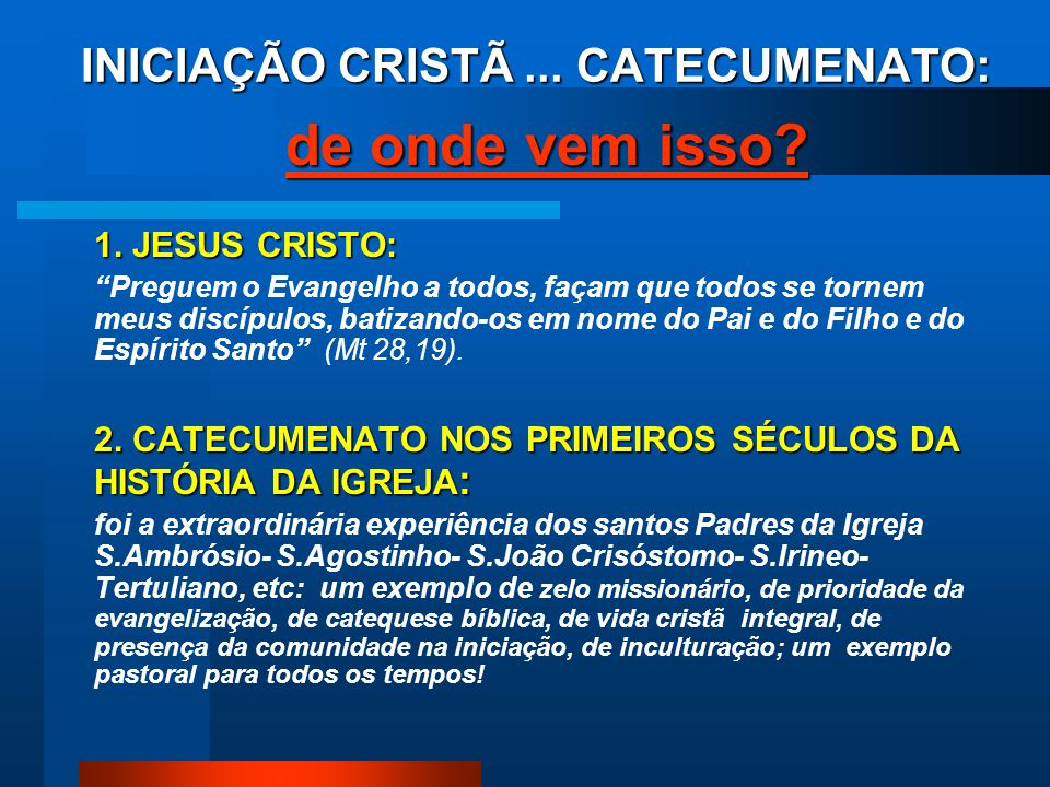 INICIAÇÃO CRISTÃ ... CATECUMENATO: