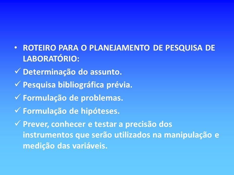ROTEIRO PARA O PLANEJAMENTO DE PESQUISA DE LABORATÓRIO:
