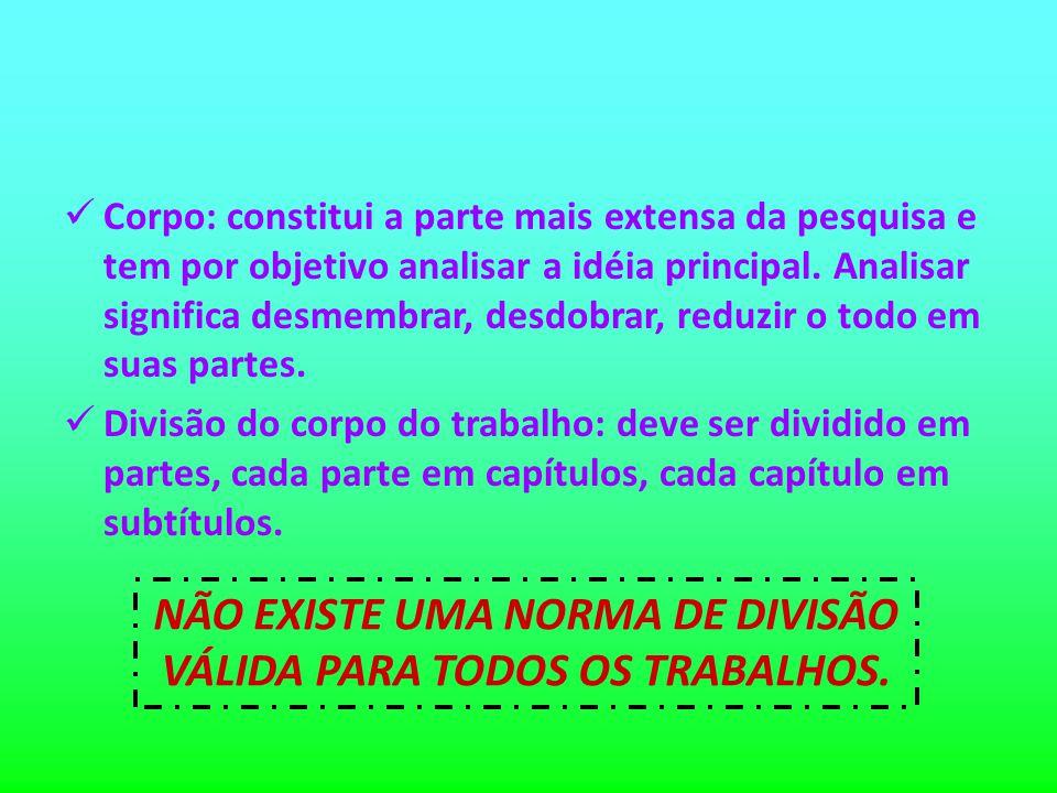 NÃO EXISTE UMA NORMA DE DIVISÃO VÁLIDA PARA TODOS OS TRABALHOS.