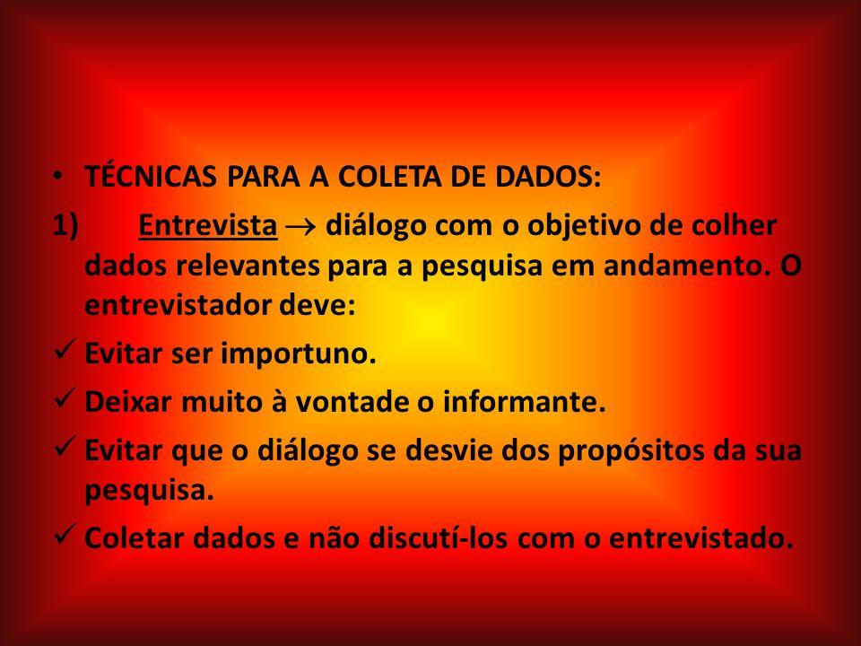 TÉCNICAS PARA A COLETA DE DADOS: