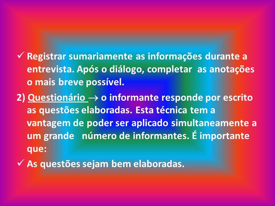 Registrar sumariamente as informações durante a entrevista