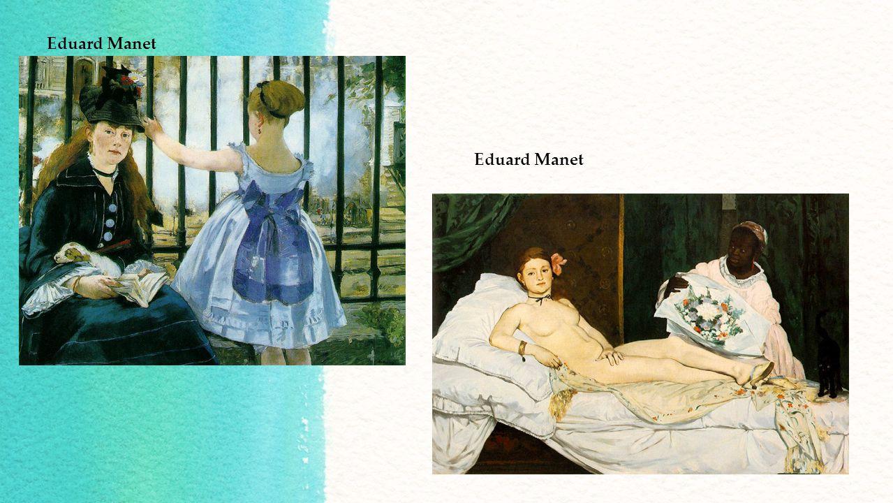 Eduard Manet Eduard Manet