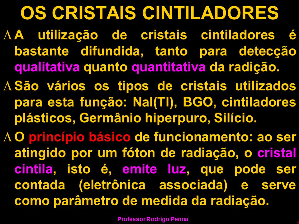 OS CRISTAIS CINTILADORES