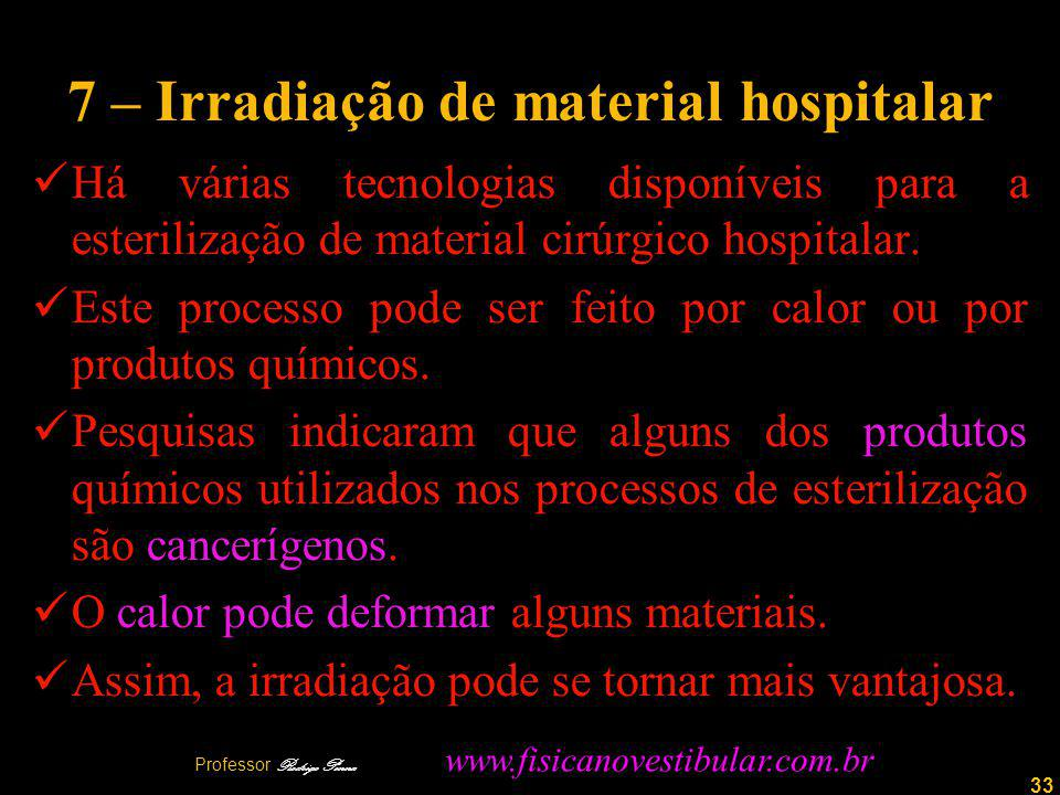 7 – Irradiação de material hospitalar