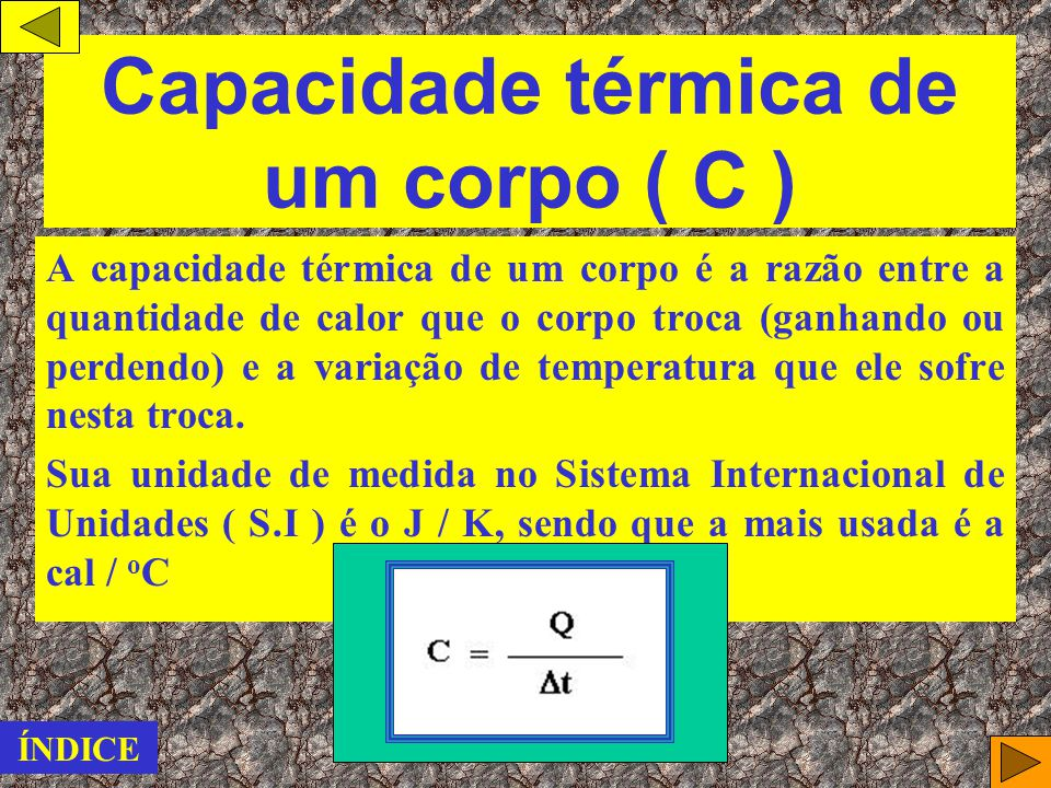 Capacidade térmica de um corpo ( C )