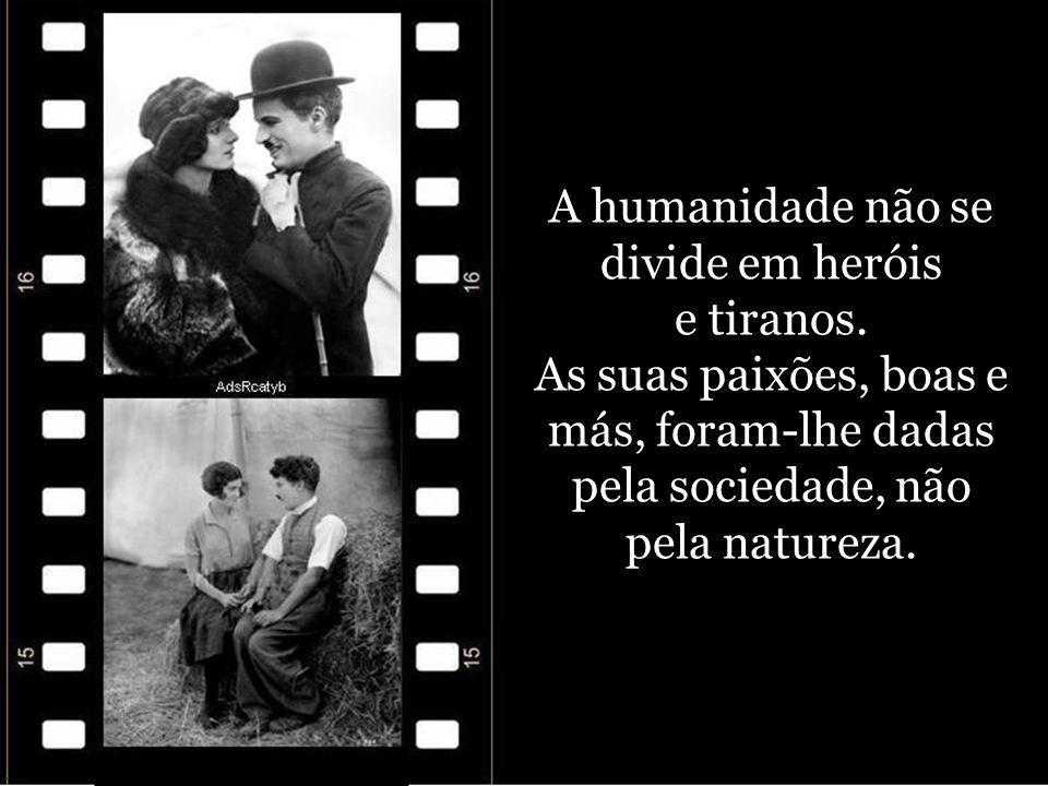 A humanidade não se divide em heróis e tiranos