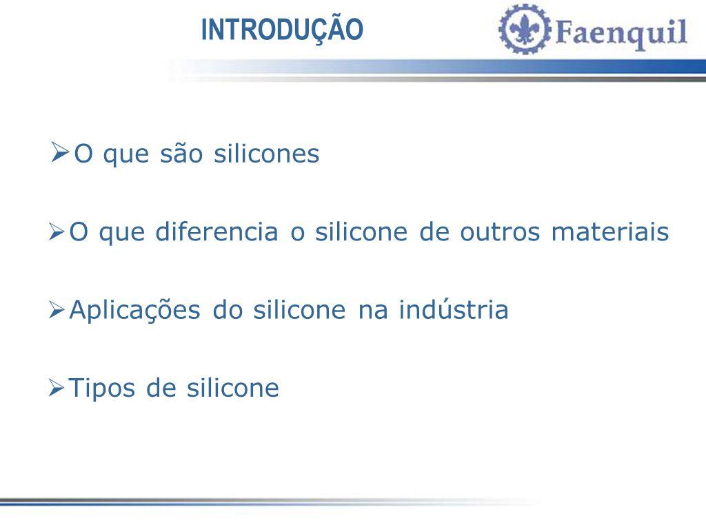 INTRODUÇÃO O que são silicones