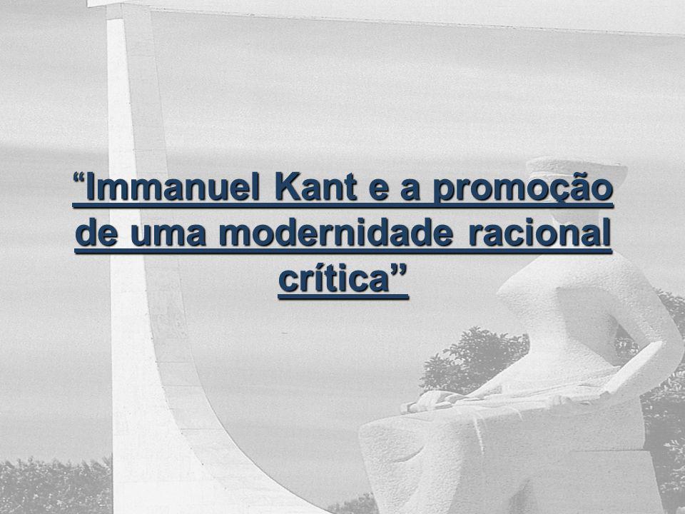 Immanuel Kant e a promoção de uma modernidade racional crítica