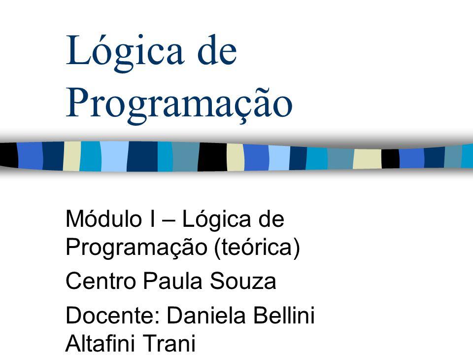 Lógica de Programação Módulo I – Lógica de Programação (teórica)