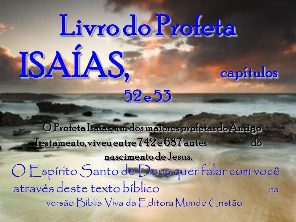 Livro do Profeta ISAÍAS, capítulos 52 e 53