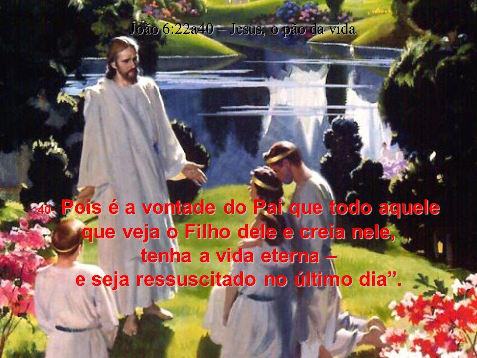 João 6:22a40 – Jesus, o pão da vida