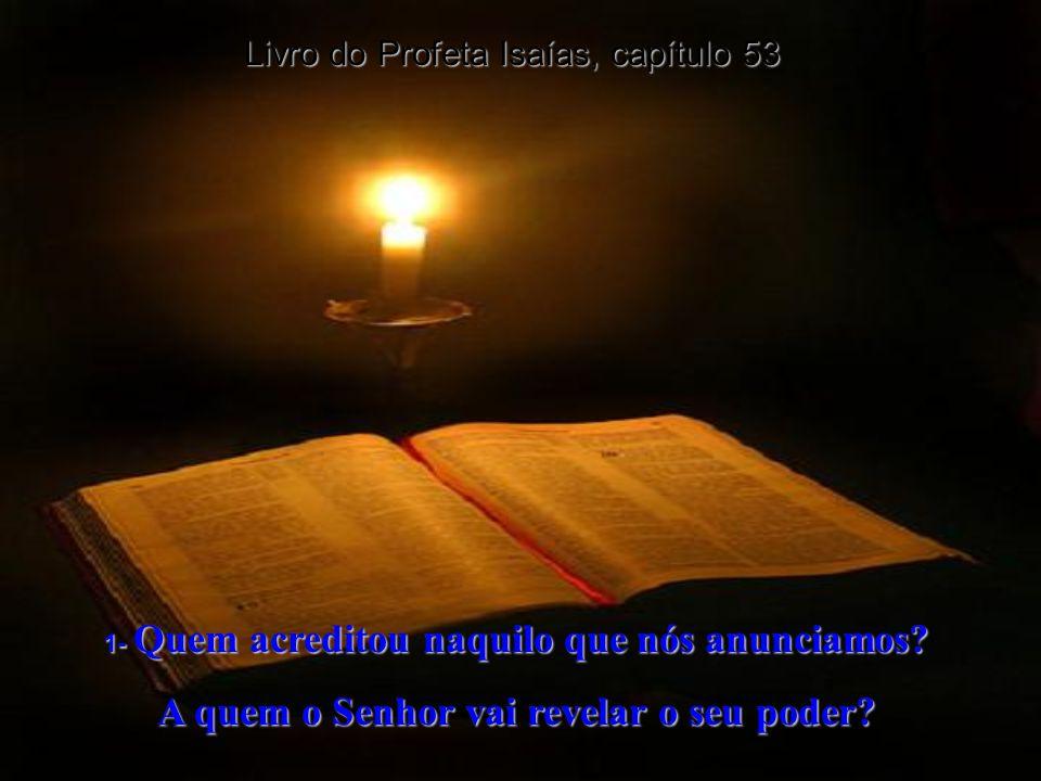 A quem o Senhor vai revelar o seu poder
