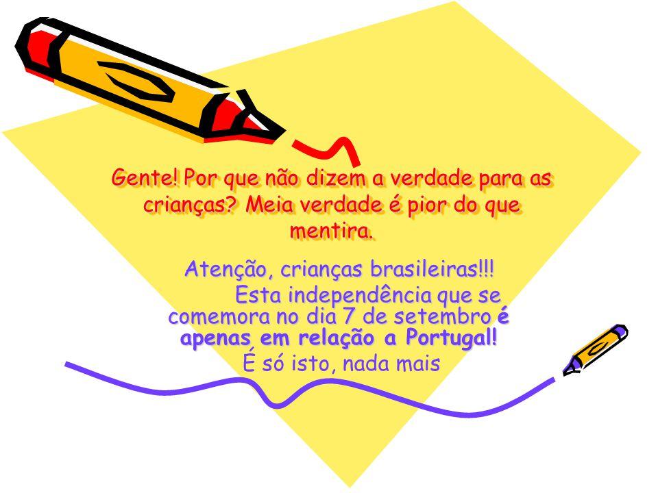 Atenção, crianças brasileiras!!!
