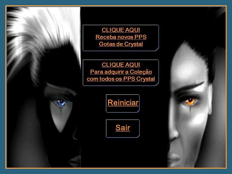 Para adquirir a Coleção com todos os PPS Crystal