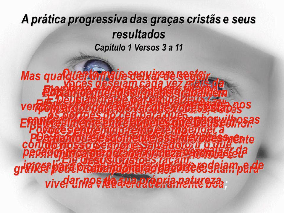 A prática progressiva das graças cristãs e seus resultados