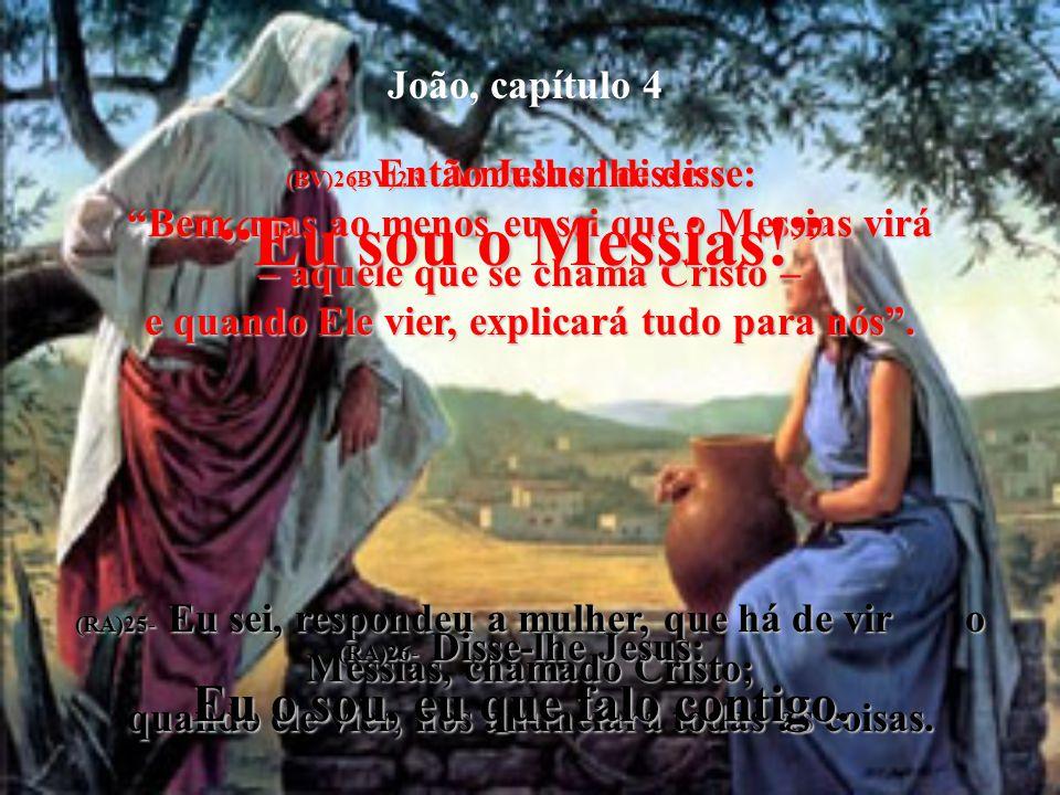 Eu sou o Messias! João, capítulo 4