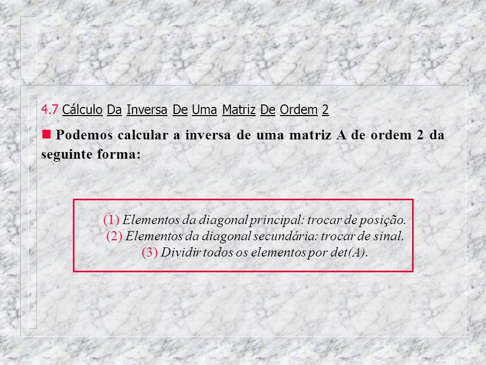 4.7 Cálculo Da Inversa De Uma Matriz De Ordem 2