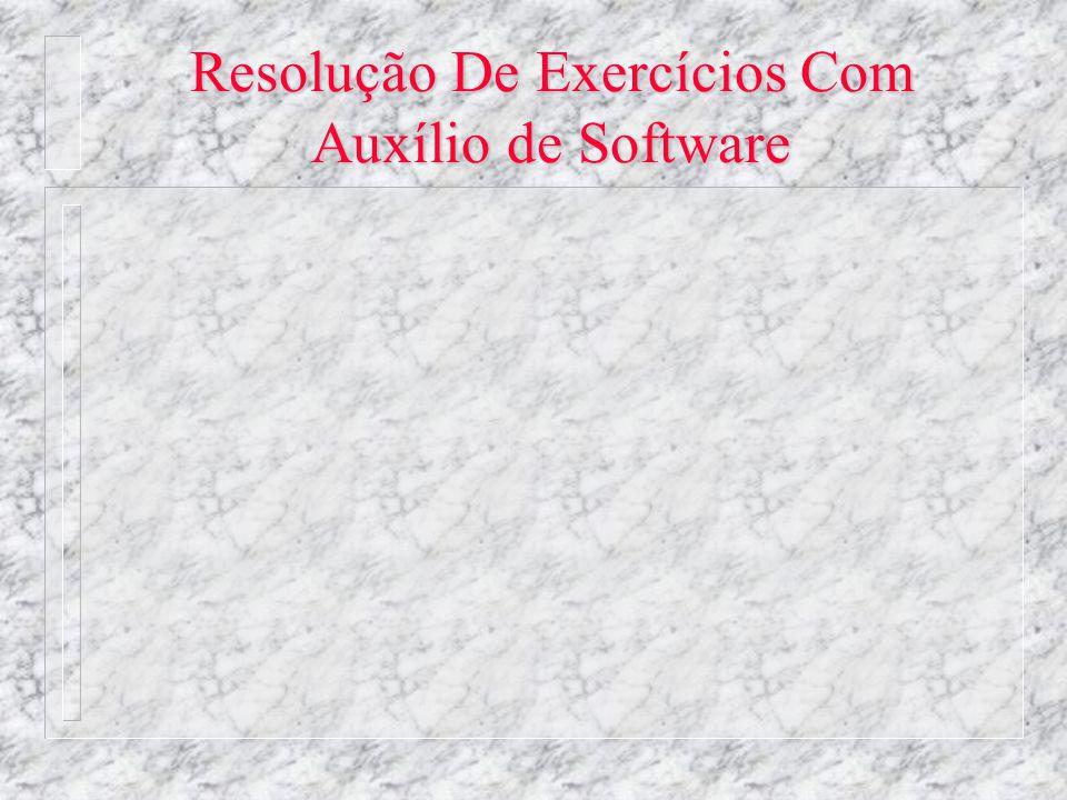 Resolução De Exercícios Com Auxílio de Software