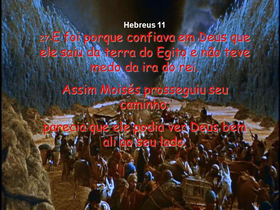 Assim Moisés prosseguiu seu caminho;