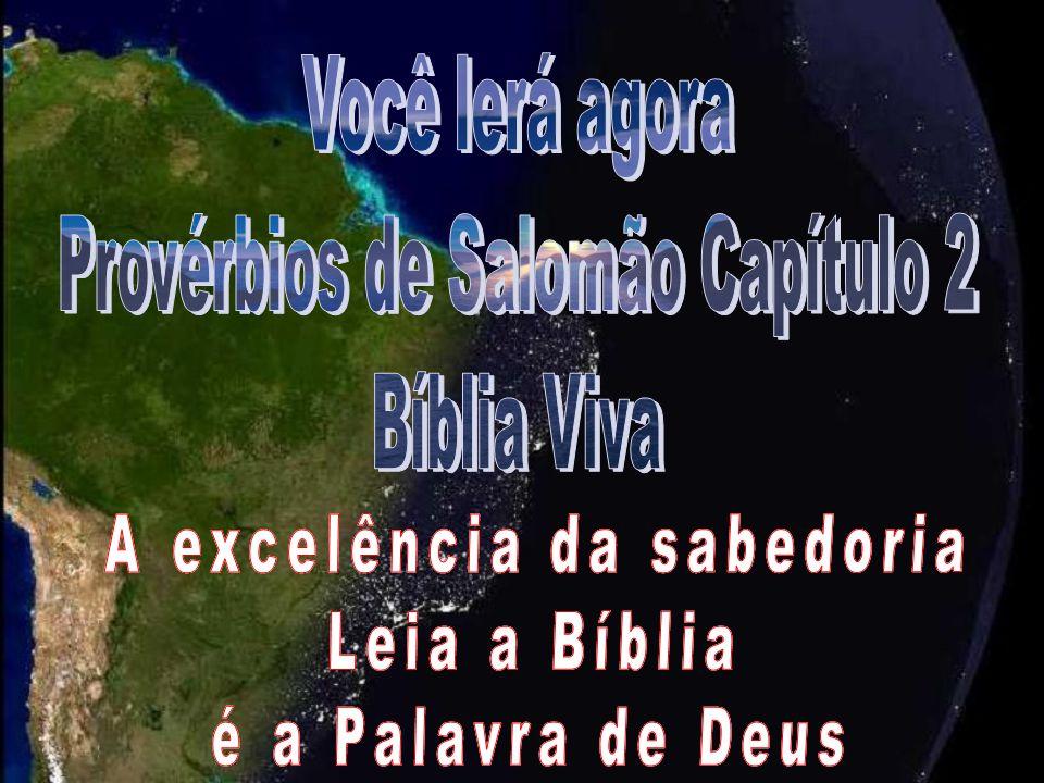 Provérbios de Salomão Capítulo 2 Bíblia Viva