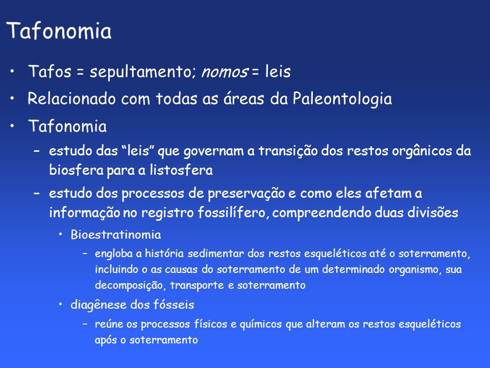 Tafonomia Tafos = sepultamento; nomos = leis