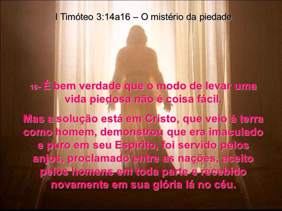 I Timóteo 3:14a16 – O mistério da piedade