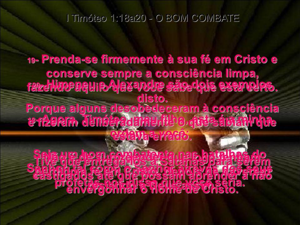 I Timóteo 1:18a20 - O BOM COMBATE