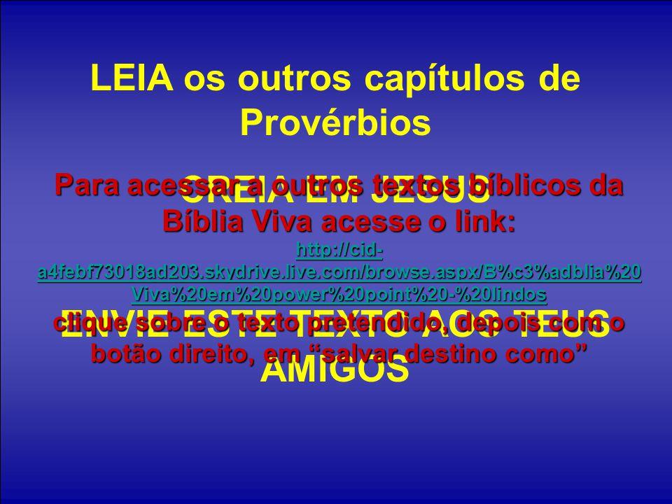 LEIA os outros capítulos de Provérbios CREIA EM JESUS