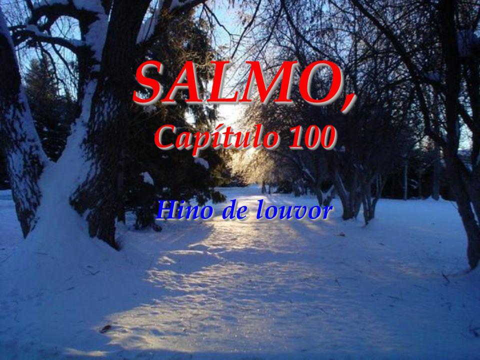 SALMO, Capítulo 100 Hino de louvor