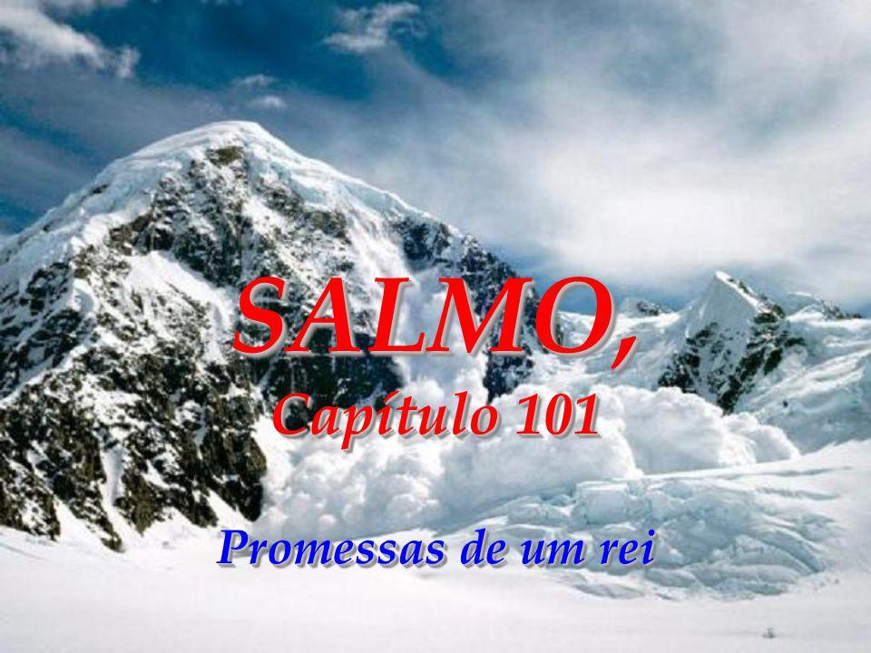 SALMO, Capítulo 101 Promessas de um rei