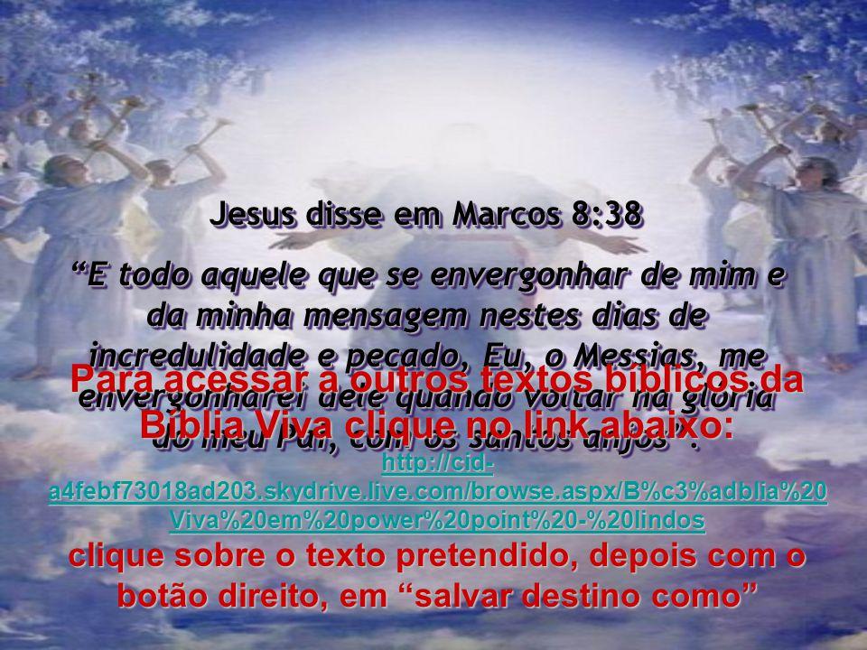 Jesus disse em Marcos 8:38