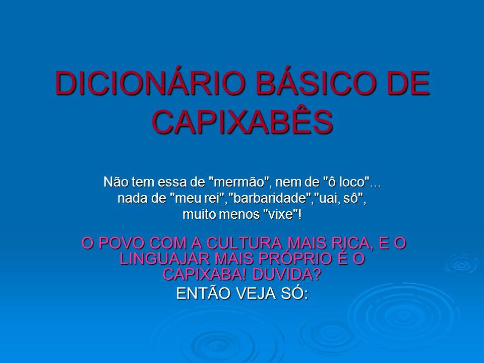 DICIONÁRIO BÁSICO DE CAPIXABÊS
