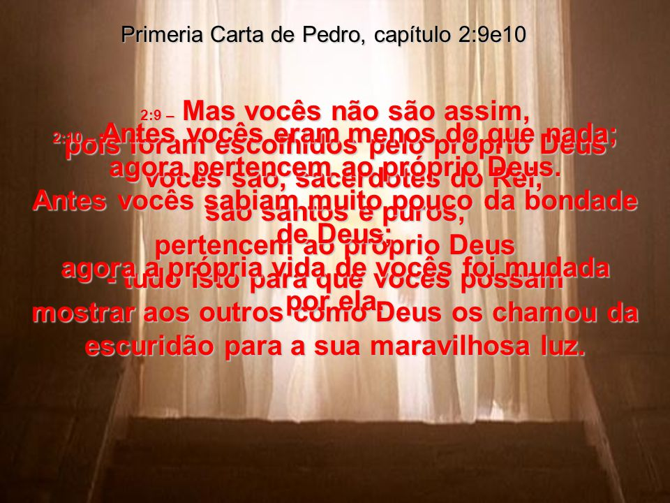 Primeria Carta de Pedro, capítulo 2:9e10