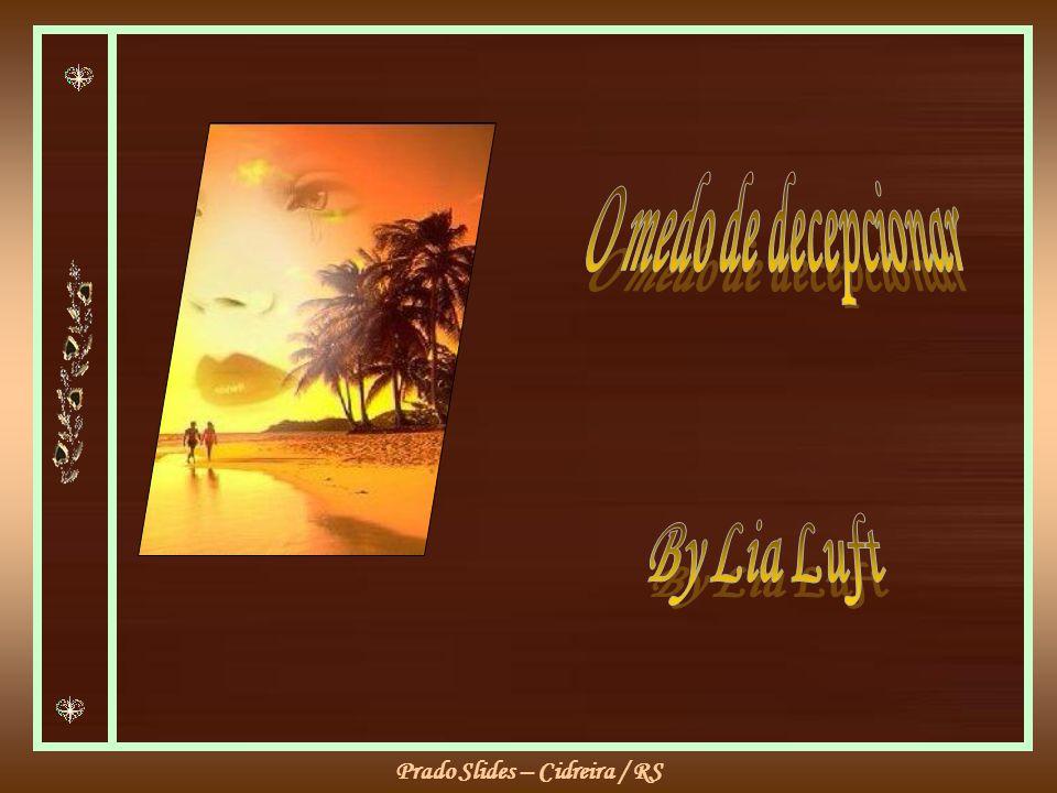 O medo de decepcionar By Lia Luft
