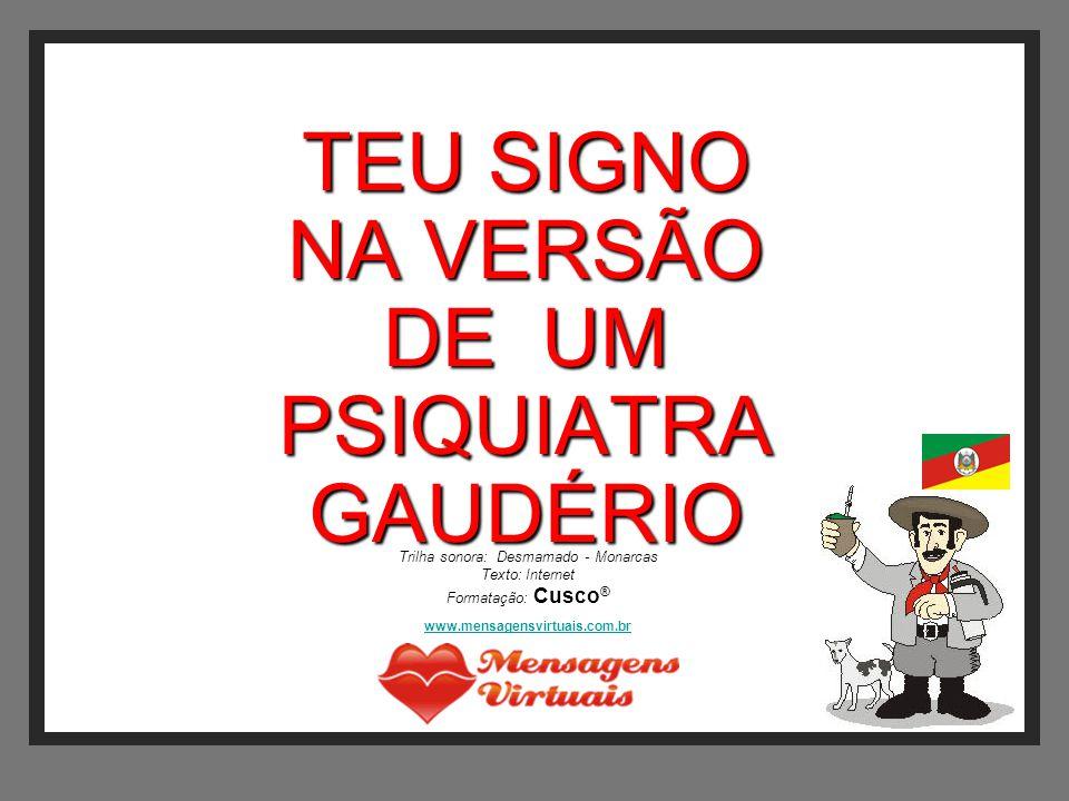 TEU SIGNO NA VERSÃO DE UM PSIQUIATRA GAUDÉRIO