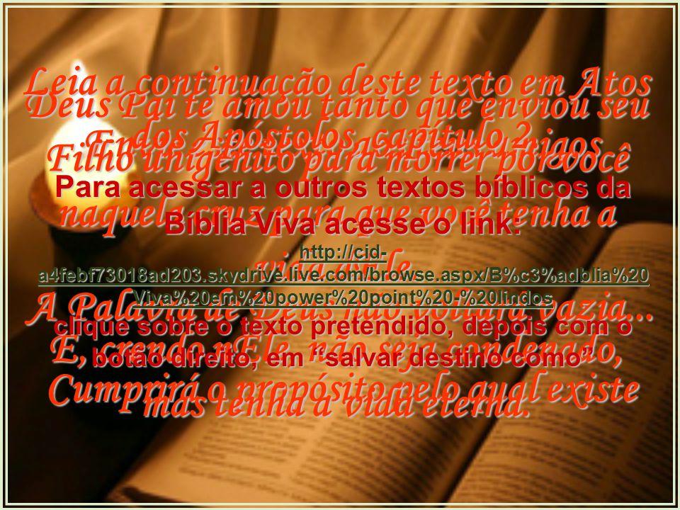 Leia a continuação deste texto em Atos dos Apóstolos, capítulo 2.