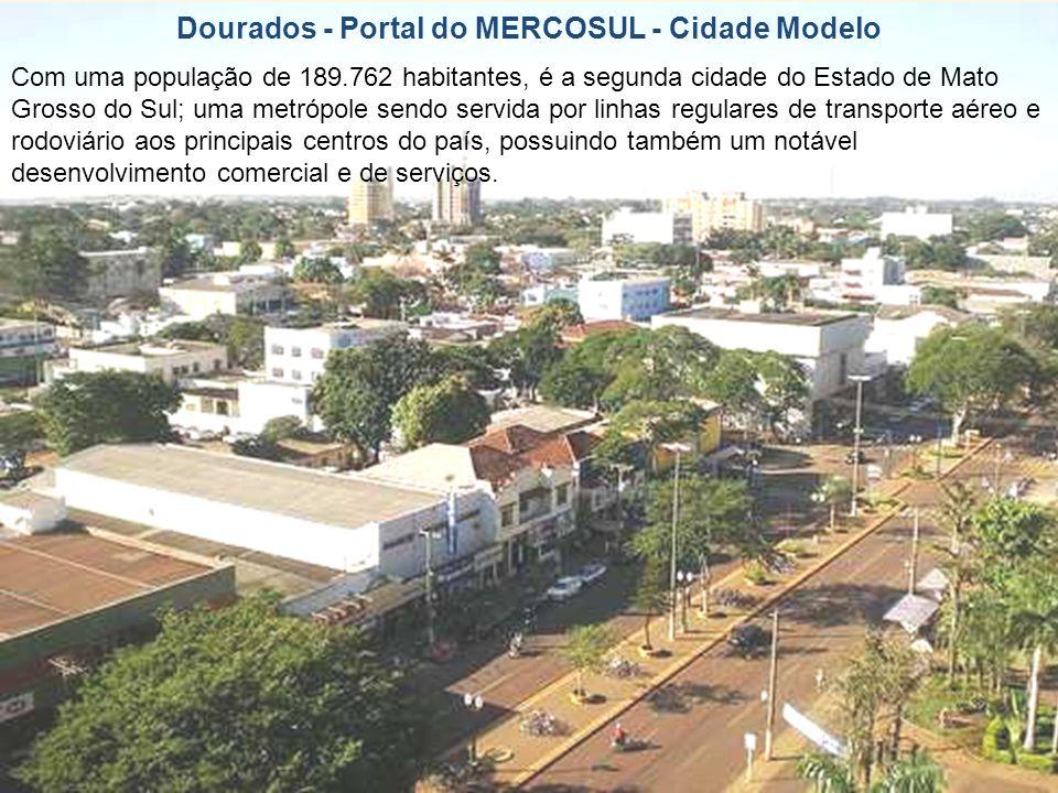 Dourados - Portal do MERCOSUL - Cidade Modelo