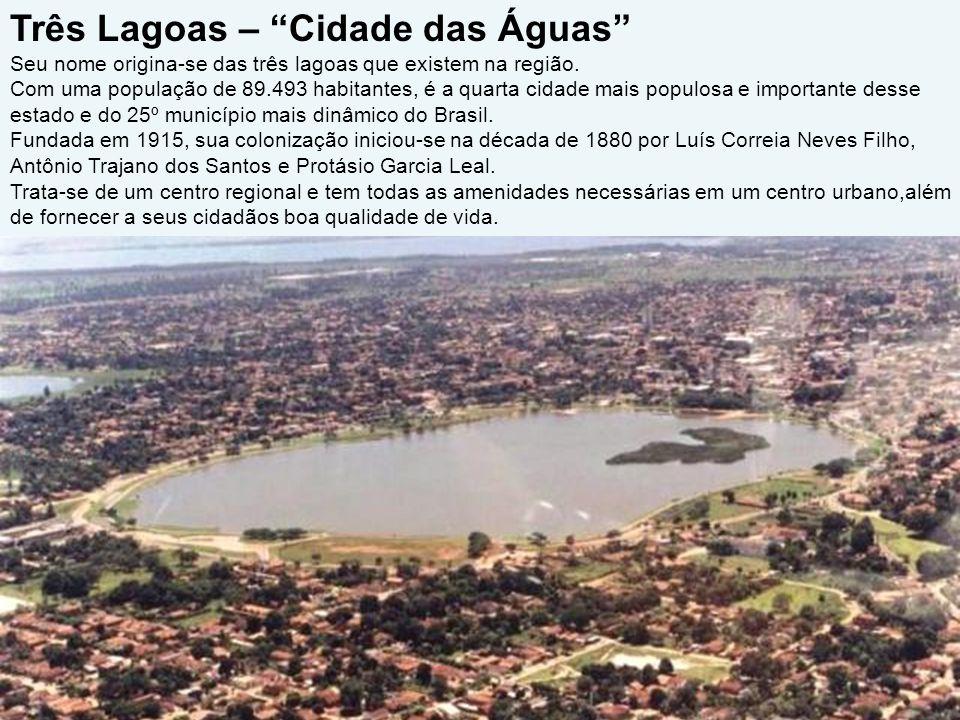 Três Lagoas – Cidade das Águas